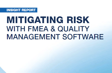 Mitigating Risk with FMEA & Quality Management Software
